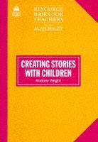 Cover of the book Creating stories with children