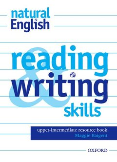 Cover of the book Natural english upper-intermediate: reading and writing skills