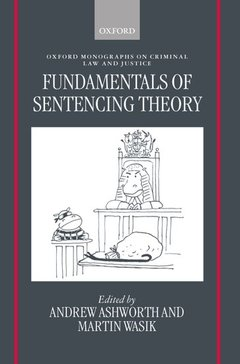 Couverture de l'ouvrage Fundamentals of sentencing theory essays in honour of andrew von hirsch