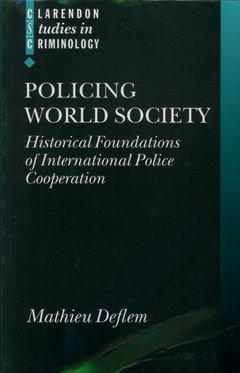 Couverture de l'ouvrage Policing world society historical foundations of international police cooperation