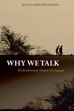Couverture de l'ouvrage Why we talk. The evolutionary origins of language