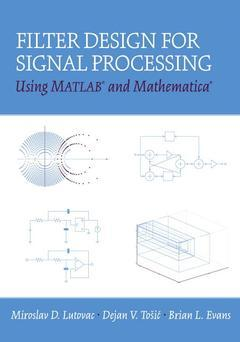 Couverture de l'ouvrage Filter design for signal processing using matlab and mathematica
