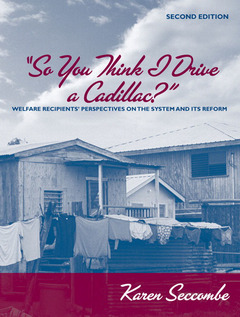 Couverture de l'ouvrage So you think i drive a cadillac?, welfare recipients' perspectives on the system and its reform (2nd ed )