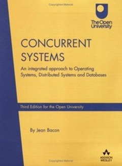 Couverture de l'ouvrage Concurrent Systems : An Integrated Approach to Operating Systems, Distributed Systems and Databases paperback