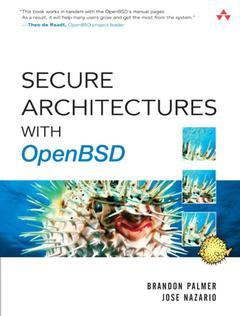 Couverture de l'ouvrage Secure architectures with OpenBSD
