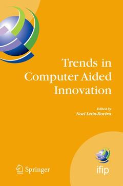 Cover of the book Trends in computer aided innovation (IFIP International federation for infor mation processing, Vol. 250)