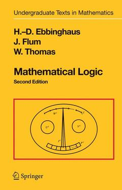 Couverture de l'ouvrage Mathematical logic undergraduate texts in mathematics (2nd ed 1994 corr 2nd printing)