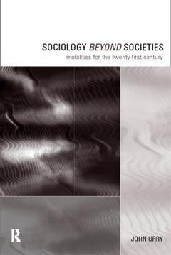 Couverture de l'ouvrage Sociology beyond societies : mobilities for the 21st century