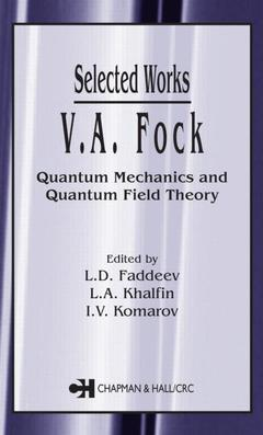 Couverture de l'ouvrage V. A. Fock - Selected Works : Quantum Mechanics and Quantum Field Theory