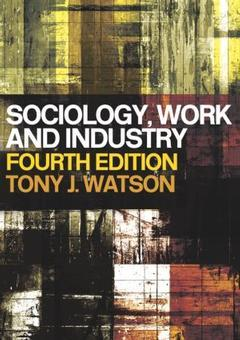Couverture de l'ouvrage Sociology, work and industry (4th ed)