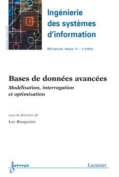 Couverture de l'ouvrage Bases de données avancées (Ingénierie des systèmes d'information RSTI série ISI Volume 17 N° 5 / Septembre-Octobre 2012)