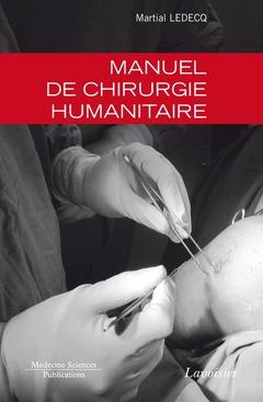 Couverture de l'ouvrage Manuel de chirurgie humanitaire