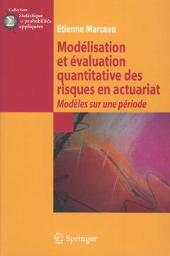 Couverture de l'ouvrage Modélisation et évaluation quantitative des risques en actuariat