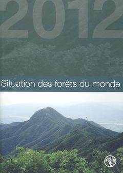 Couverture de l'ouvrage Situations des forêts du monde 2012