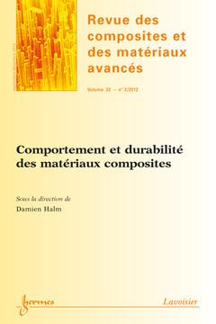 Couverture de l'ouvrage Comportement et durabilité des matériaux composites (Revue des composites et des matériaux avancés Volume 22 N° 3/Septembre-Décembre 2012)