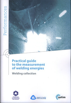 Couverture de l'ouvrage Practical guide to the measurement of welding energies