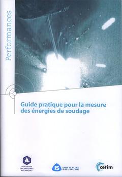 Couverture de l'ouvrage Guide pratique pour la mesure des énergies de soudage