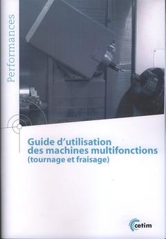 Couverture de l'ouvrage Guide d'utilisation des machines multifonctions (Tournage et fraisage)