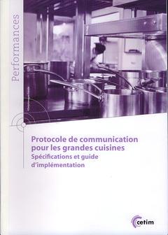 Couverture de l'ouvrage Protocole de communication pour les grandes cuisines
