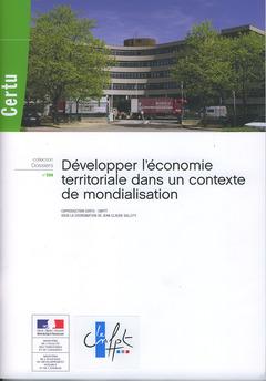Couverture de l'ouvrage Développer l'économie territoriale dans un contexte de mondialisation