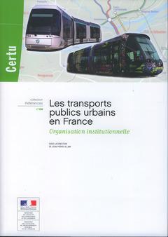 Couverture de l'ouvrage Les transports publics urbains en France
