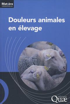 Couverture de l'ouvrage Douleurs animales en élevage