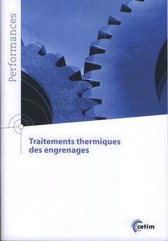Couverture de l'ouvrage Traitements thermiques des engrenages Version 2 (Coll. Performances, 9Q199)