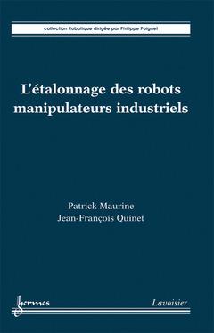 Couverture de l'ouvrage L'étalonnage des robots manipulateurs industriels