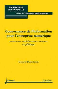 Couverture de l'ouvrage Gouvernance de l'information pour l'entreprise numérique