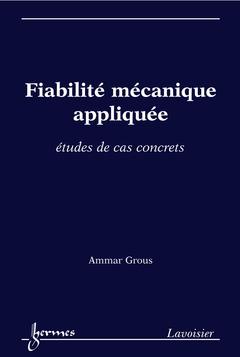 Couverture de l'ouvrage Fiabilité mécanique appliquée