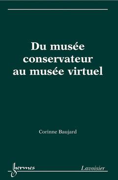 Couverture de l'ouvrage Du musée conservateur au musée virtuel