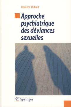 Couverture de l'ouvrage Approche psychiatrique des déviances sexuelles