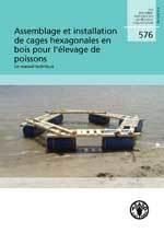 Couverture de l'ouvrage Assemblage et installation des cages hexagonales en bois pour l'élevage de poissons : Un manuel technique