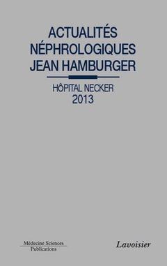 Couverture de l'ouvrage Actualités néphrologiques Jean Hamburger Hôpital Necker 2013