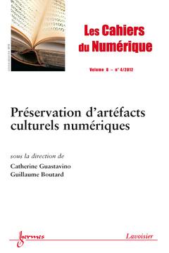 Couverture de l'ouvrage Préservation d'artéfacts culturels numériques (Les Cahiers de Numérique Volume 8 N° 4/Octobre-Décembre 2012)