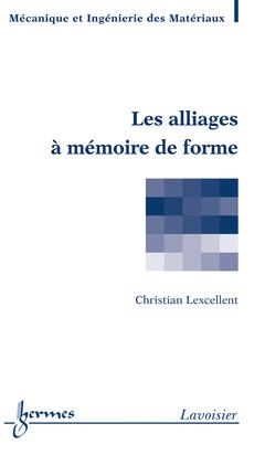 Couverture de l'ouvrage Les alliages à mémoire de forme