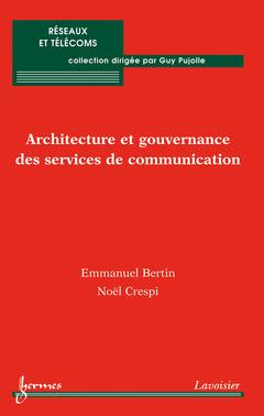Couverture de l'ouvrage Architecture et gouvernance des services de communication