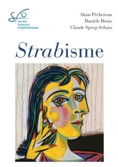 Pr Alain Péchereau, Pr Danièle Denis, Dr Claude Speeg-Schatz : Strabisme: Rapport SFO 2013