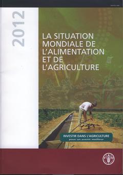 Couverture de l'ouvrage La situation mondiale de l'alimentation et de l'agriculture 2012