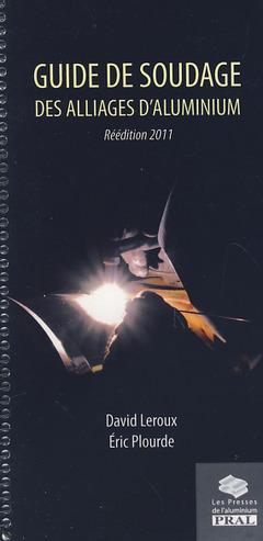 Couverture de l'ouvrage Guide de soudage des alliages d'aluminium