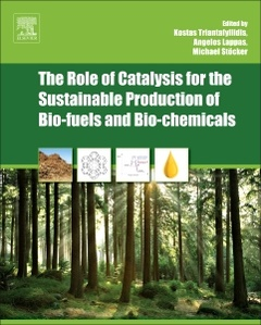 Couverture de l'ouvrage The Role of Catalysis for the Sustainable Production of Bio-fuels and Bio-chemicals