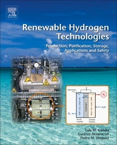 Couverture de l'ouvrage Renewable Hydrogen Technologies Production, Purification, Storage, Applications and Safety