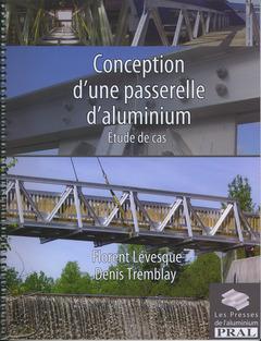 Couverture de l'ouvrage Conception d'une passerelle d'aluminium