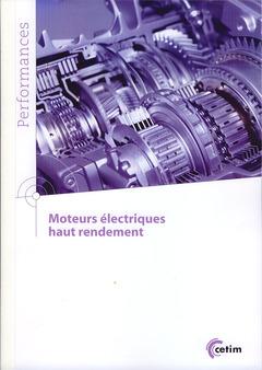 Couverture de l'ouvrage Moteurs électriques haut rendement