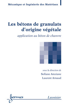 Couverture de l'ouvrage Les bétons de granulats d'origine végétale