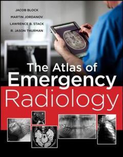 Couverture de l'ouvrage Atlas of Emergency Radiology