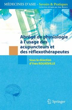 Couverture de l'ouvrage Abrégé de physiologie à l'usage des acupuncteurs et des réflexothérapeutes