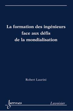 Couverture de l'ouvrage La formation des ingénieurs face aux défis de la mondialisation