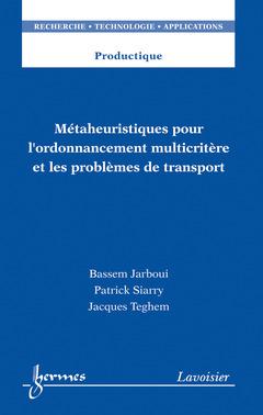 Couverture de l'ouvrage Métaheuristiques pour l'ordonnancement multicritère et les problèmes de transport