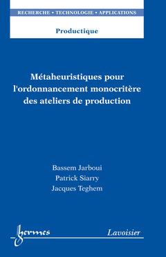 Couverture de l'ouvrage Métaheuristiques pour l'ordonnancement monocritère des ateliers de production